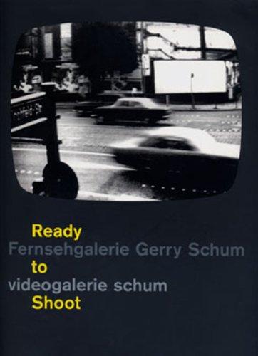 Ready to Shoot: Fernsehgalerie Gerry Schum -: Gerry Schum