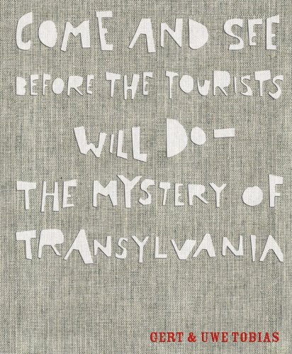 Come and see before the Tourists will do the Mystery of Transylvania (Gert & Uwe Tobias)