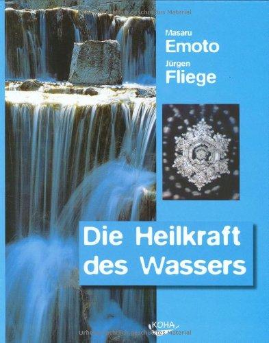 Die Heilkraft des Wassers. (9783936862485) by Masaru Emoto