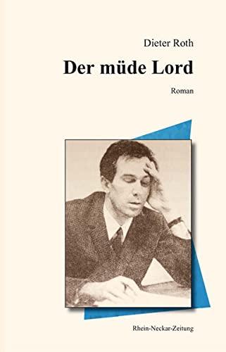 Der müde Lord: Roth, Dieter