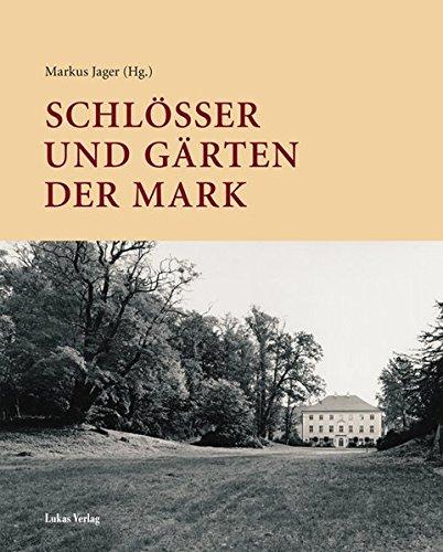 9783936872965: Schlösser und Gärten der Mark: Festgabe für Sibylle Badstübner-Gröger