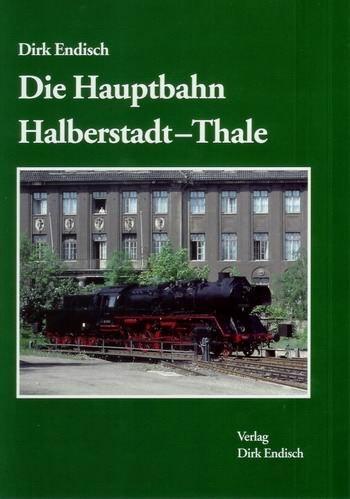 9783936893342: Die Hauptbahn Halberstadt - Thale