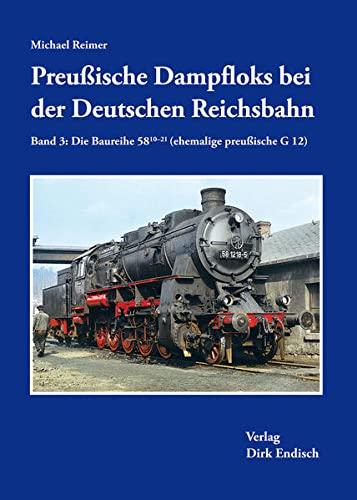 9783936893717: Preußische Dampfloks bei der Deutschen Reichsbahn: Band 3: Die Baureihen 58/10-21 (ehemalige preußische G12)