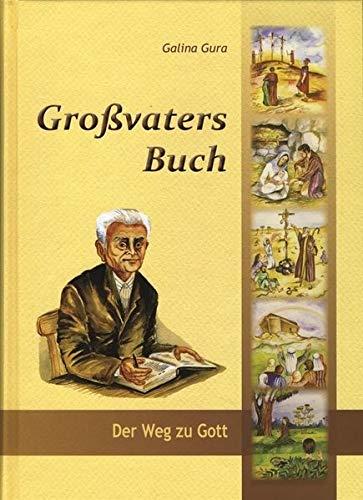 9783936894776: Großvaters Buch: Der Weg zu Gott