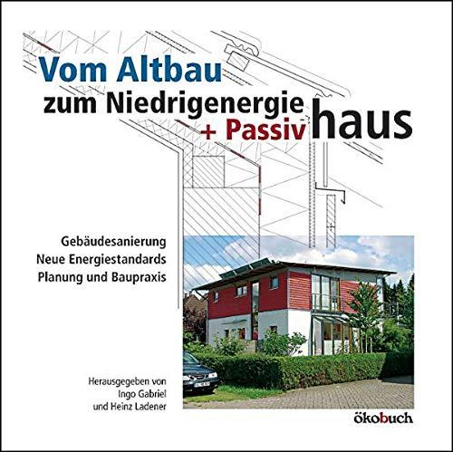 9783936896329: Vom Altbau zum Niedrigenergie- und Passivhaus: Gebäudesanierung, neue Energiestandards, Planung und Baupraxis