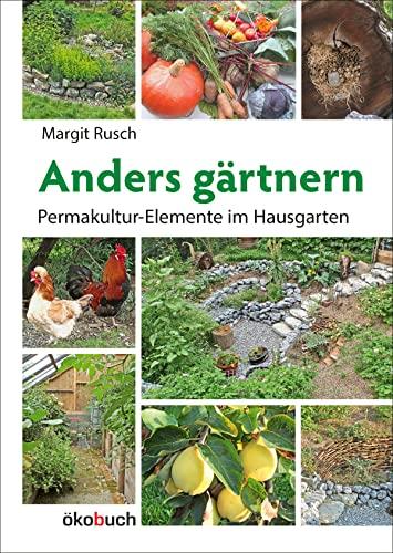 9783936896527: Anders gärtnern: Permakulturelemente im Hausgarten