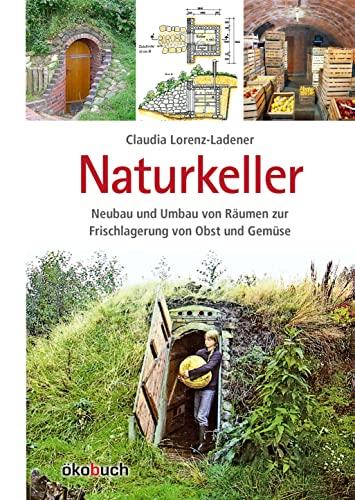9783936896558: Naturkeller: Umbau und Neubau von Räumen zur Frischlagerung von Obst und Gemüse