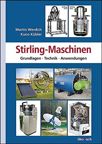 9783936896732: Stirling-Maschinen: Grundlagen, Technik, Anwendungen