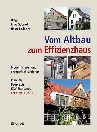 9783936896756: Vom Altbau zum Effizienzhaus: Modernisieren und energetisch sanieren, Planung, Baupraxis, KfW-Standards, EnEV 2014/2016