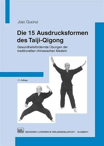 9783936897913: Die 15 Ausdrucksformen des Taiji Qigong: Gesundheitsfördernde Übungen der traditionellen chinesischen Medizin