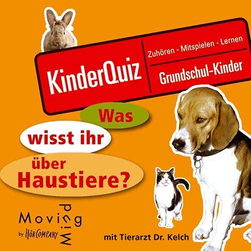9783936899092: Was wisst ihr über Haustiere? . Kinderquiz - zuhören, mitspielen, lernen. Für Grundschulkinder
