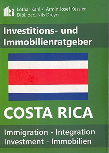 Costa Rica Investitions- und Immobilienratgeber: Lothar Kahl