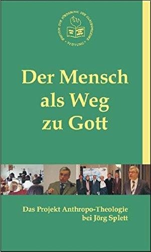 9783936909081: Der Mensch als Weg zu Gott: Das Projekt Anthropo-Theologie bei Jörg Splett