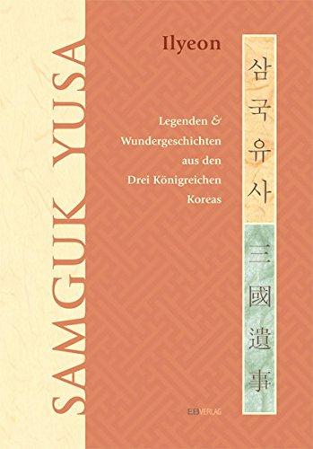 9783936912395: Samguk Yusa: Legende und Wundergeschichten aus den Drei K�nigreichen Koreas
