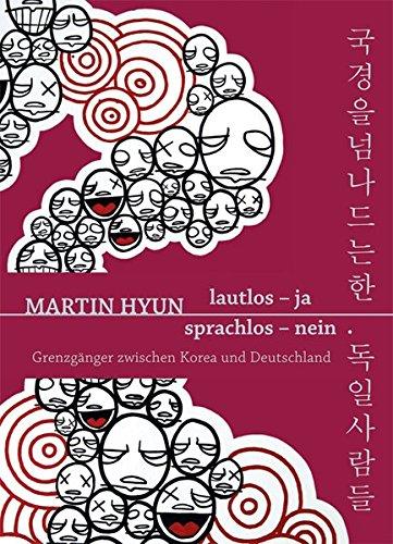 9783936912845: lautlos - ja, sprachlos - nein: Grenzg�nger zwischen Korea und Deutschland
