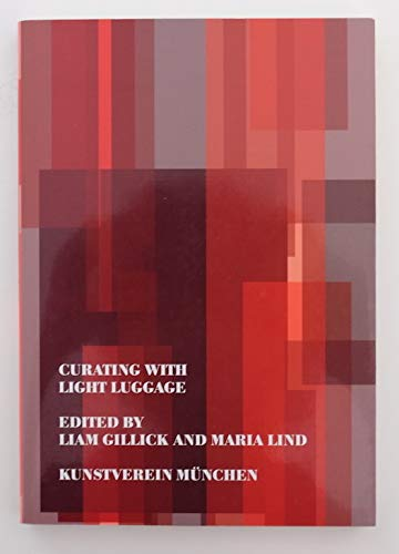 9783936919820: Curating with light luggage: Reflections, Discussions and Revisions (Livre en allemand)