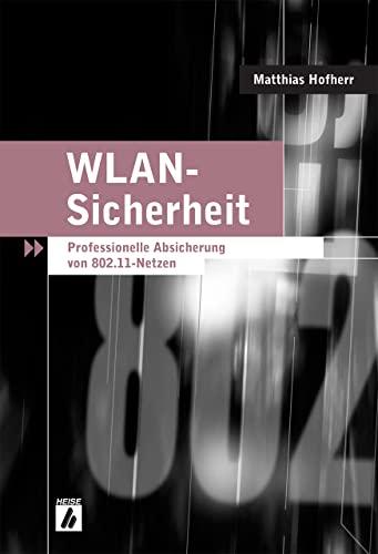 9783936931259: WLAN-Sicherheit: Professionelle Absicherung von 802.11-Netzen