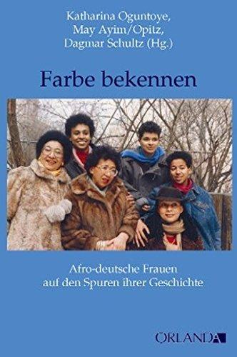 9783936937480: Farbe bekennen: Afro-deutsche Frauen auf den Spuren ihrer Geschichte