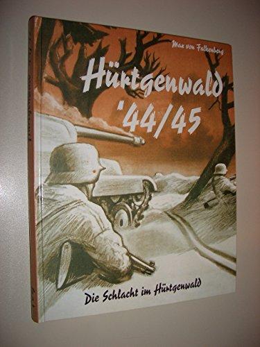 9783936946185: H�rtgenwald '44/45. Die Schlacht im H�rtgenwald (Livre en allemand)