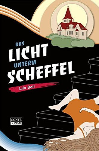 Das Licht unterm Scheffel: Gontards zweiter Fall: Lilo Beil