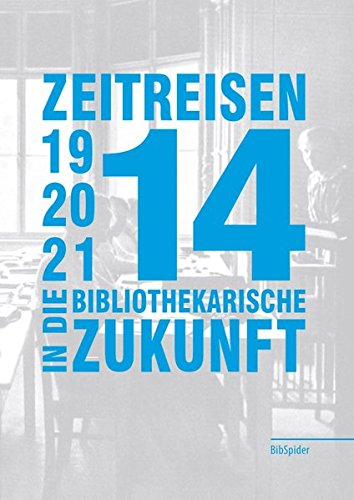 9783936960907: Zeitreisen in die bibliothekarische Zukunft 1914-2014-2114