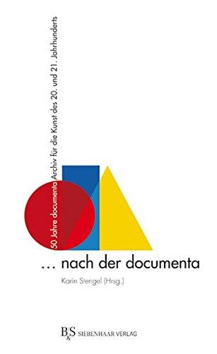 9783936962185: ... nach der documenta: 50 Jahre documenta Archiv f�r die Kunst des 20. und 21. Jahrhunderts