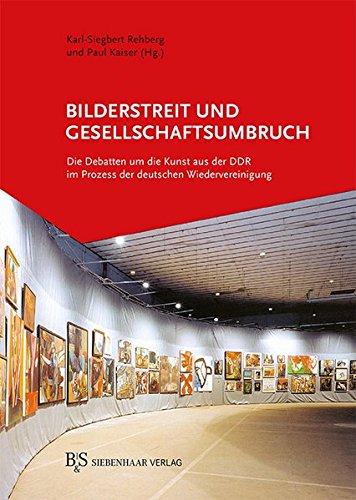Bilderstreit und Gesellschaftsumbruch: Karl-Siegbert Rehberg