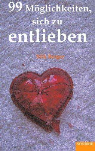 9783936968057: 99 Möglichkeiten, sich zu entlieben (German Edition)