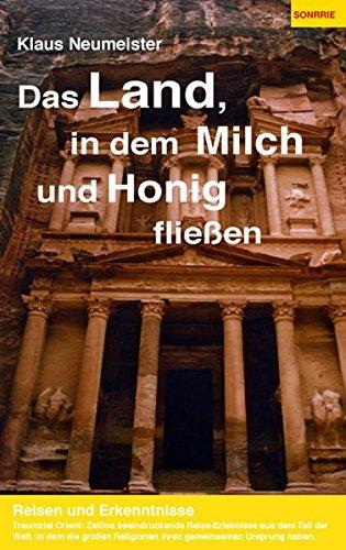 9783936968163: Das Land, in dem Milch und Honig fließen: Reisen und Erkenntnisse
