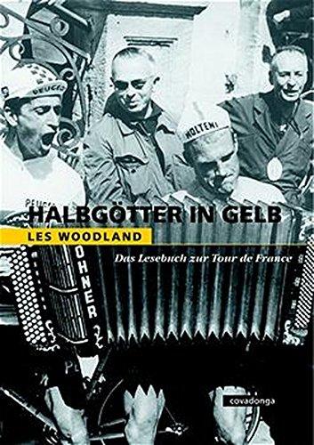 9783936973006: Halbgötter in Gelb: Das Lesebuch zur Tour de France