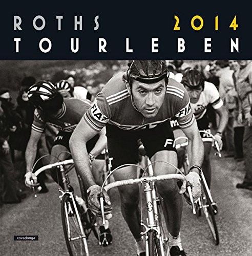 9783936973860: Roths Tourleben 2014 - Radsport-Kalender