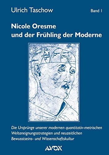 Nicole Oresme und der Frühling der Moderne, 2 Bde.: Ulrich Taschow