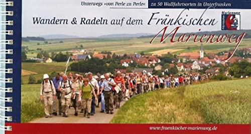 9783936990126: Wandern und Radeln auf dem Fränkischen Marienweg 1 : 75 000: Unterwegs