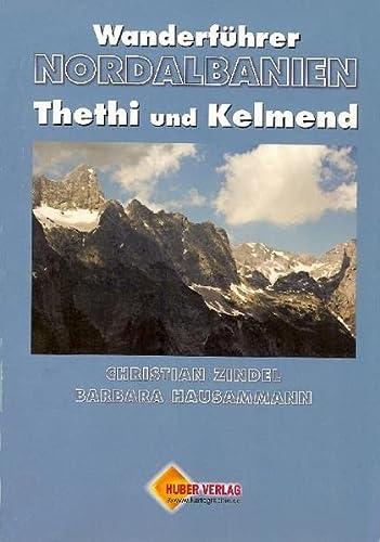 9783936990478: Wanderführer Nordalbanien Theti und Kelmend: Thethi und Kelmend