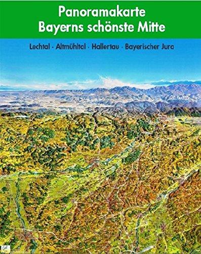 9783936990706: Bayerns schönste Mitte Panoramakarte: Lechtal, Altmühltal, Bayerischer Jura, Hallertau