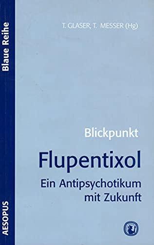 Blickpunkt Flupentixol: Ein Antipsychotikum mit Zukunft