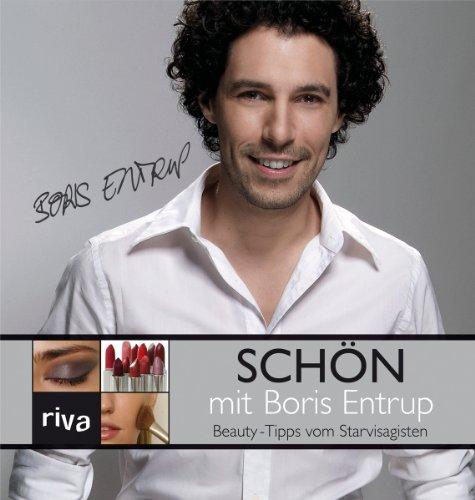 9783936994780: Schön mit Boris Entrup: Beauty-Tipps vom Starvisagisten
