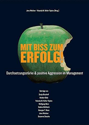 9783936999020: Mit Biss zum Erfolg!: Durchsetzungsstärke & positive Aggression im Management