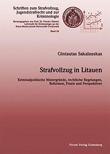 9783936999198: Strafvollzug in Litauen: Kriminalpolitische Hintergründe, rechtliche Regelungen, Reformen, Praxis und Persepktiven (Livre en allemand)