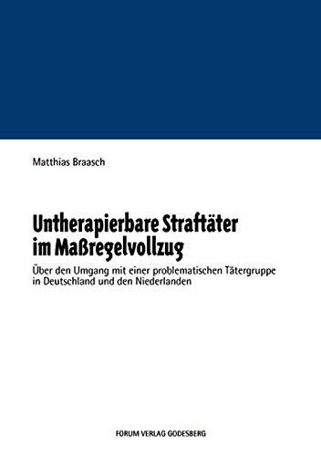 9783936999259: Untherapierbare Straftäter im Maßregelvollzug: Über den Umgang mit einer problematischen Tätergruppe in Deutschland und den Niederlanden