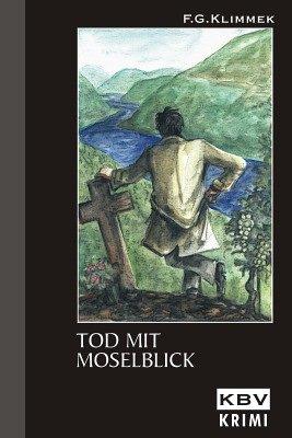 Tod mit Moselblick: Klimmek, F.G.