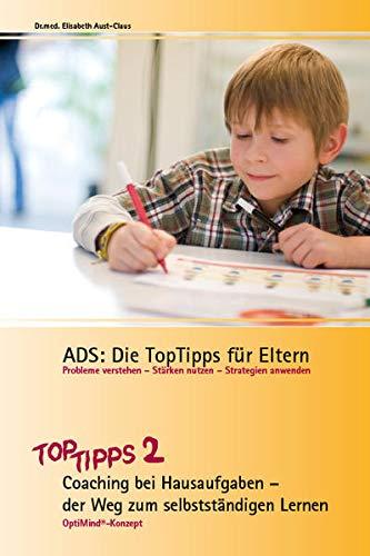 9783937003108: ADS - Die TopTipps für Eltern 2: Coaching bei Hausaufgaben - der Weg zum selbständigen Lernen