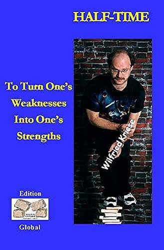 9783937008189: Half-Time: To Turn One's Weaknesses Into One's Strengths