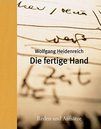 9783937014234: Die fertige Hand. Reden und Aufsätze.