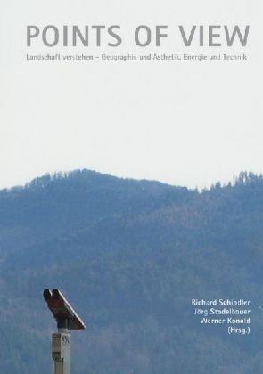 9783937014579: Points of view - Landschaft verstehen: Geographie und Ästhetik, Energie und Technik