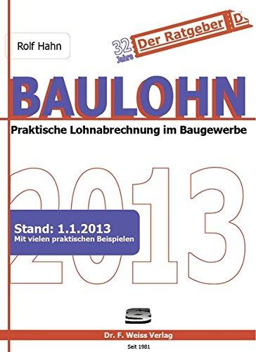 9783937015439: Baulohn 2013: Praktische Lohnabrechnung im Baugewerbe