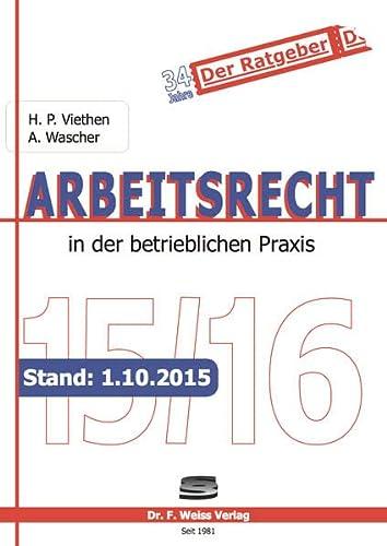 Arbeitsrecht in der betrieblichen Praxis 2015/2016: Hans P. Viethen