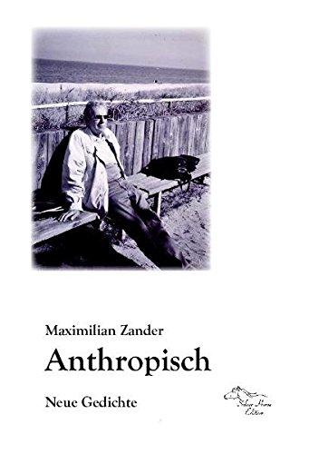 Anthropisch: Neue Gedichte: Zander, Maximilian