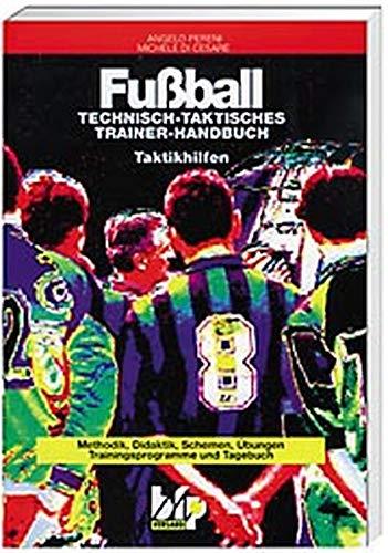 9783937049021: Fußball: Technisch-taktisches Trainer-Handbuch. Taktikhilfen