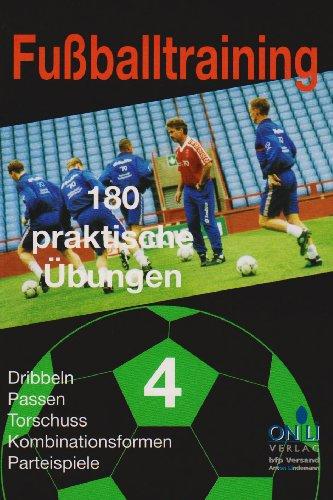 Fussballtraining - 180 praktische Übungen Teil 1, 2, 3, 4 Redaktion De Voetbaltrainer and Schoofs, ...